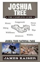 Joshua Tree: The Complete Guide: Joshua Tree National Park [Color Travel Guide]