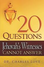 20 Questions Jehovah's Witnesses Cannot by Charles Love (2005, Paperback)