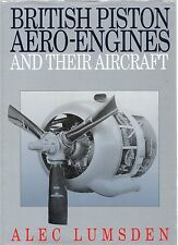 ALEC LUMSDEN BRITISH PISTON AERO-ENGINES AND THEIR AIRCRAFT FIRST ED HB DJ 1994