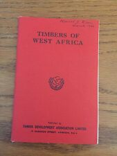 Timbers of West Africa, Forestry, Map, Howard Dean, 1946, London