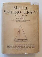 Model Sailing Craft by W.J. Daniels and H.B. Tucker, Rudder, 1932, 1st Edition