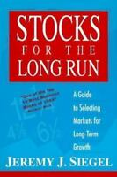 Stocks for the Long Run: A Guide to Selecting Markets for Long-Term Growth [ Sie