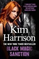 Black Magic Sanction (Rachel Morgan 08) by Harrison, Kim, NEW Book, FREE & FAST