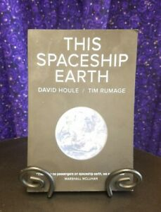 SIGNED This Spaceship Earth by David Houle & Tim Rumage, 2015 1st Edition SC