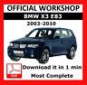 OFFICIAL WORKSHOP Manual Service Repair BMW Series X3 E83 2003 - 2010