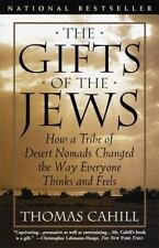Gifts of the Jews: How Desert Nomads Changed the Way... by Thomas Cahill *NEW*