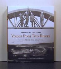 BC Hydro Harnessing the Power, Peace and Columbia Rivers, Voices from Two Rivers