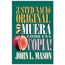 Usted Nació Original, No Muera Como una Copia! by John L. Mason (1995, Paperback