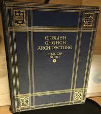 An Introduction:English Church Architecture from 11th-16th Century, Francis Bond