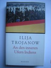 -- ILIJA TROJANOW --- AN DEN INNEREN UFERN INDIENS --- Hardcover, 1. Auflage --