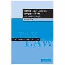 Cambridge Tax Law: Income Tax in Common Law Jurisdictions: Volume 1, from the Or