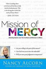 Mission of Mercy: Allowing God to Use YOU to Make a Difference in Others, Alcorn