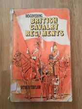 (1st Edition - 1973) 'Discovering British Cavalry Regiments' by Arthur Taylor