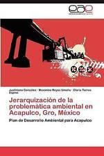 Jerarquización de la problemática ambiental en Acapulco, Gro, México: Plan de De