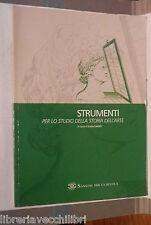 STRUMENTI Per lo studio della Storia dell Arte A cura di Lucia Lazotti Sansoni