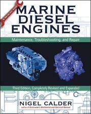 Marine Diesel Engines: Maintenance, Troubleshooting, And Repair: By Nigel Calder