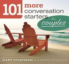 101 More Conversation Starters for Couples by Gary Chapman and Ramon L. Presson