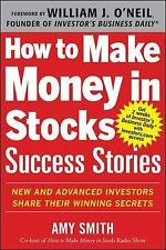 How to Make Money in Stocks Success Stories: New and Advanced Investors Share Th