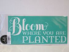 Chalk Couture BLOOM WHERE YOU ARE PLANTED Transfer NEW f