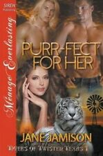 Purr-Fect for Her [Tigers of Twisted, Texas 1] (Siren Publishing Menage Everlast