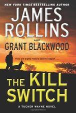 The Kill Switch: A Tucker Wayne Novel (Sigma Force Novels) by James Rollins, Gra
