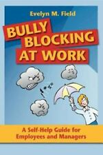 Bully Blocking at Work : A Self-Help Guide for Employees, Managers and...