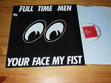 FULL TIME MEN - YOUR FACE MY FIST / FRANCE-LP 1988 MINT-