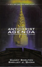 The Antichrist Agenda : Ten Commandments Twice Removed by Shelley J. Quinn and D