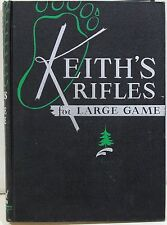 Keith's Rifles for Large Game by Elmer Keith ~ 1946 Photo Illustrated