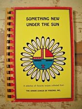 SOMETHING NEW UNDER THE SUN Junior League Of Phoenix Arizona 1976 VG Clean