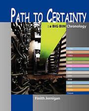 NEW Path To Certainty: A Bim Chronology by Finith Jernigan