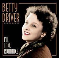 Betty Driver - I'll Take Romance (NEW CD)