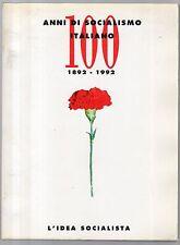 cento anni di socialismo italiano - 1892-1992  - l idea socialista -