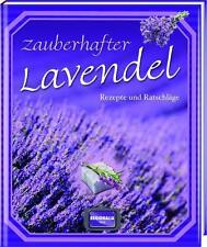 Zauberhafter Lavendel: Rezepte und Ratschläge