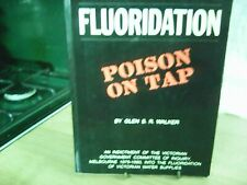 Fluoridation:Poison On Tap-Glen S R Walker
