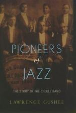 Pioneers of Jazz: The Story of the Creole Band (Paperback or Softback)