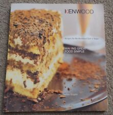 KENWOOD - RECIPES FOR THE KENWOOD CHEF & MAJOR - MAKING FOOD SIMPLE