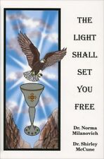 The Light Shall Set You Free, Norma J. Milanovich, Shirley D. McCune, 0962741779