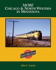 More Chicago & North Western in MINNESOTA: look at RRs in Gopher state -- (NEW)