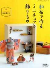 Miniature Dollhouse Items using Japanese Fabrics - Japanese Craft Book