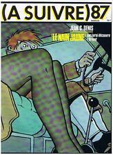 A SUIVRE N° 87 JEAN-C. DENIS LE NAIN JAUNE AVRIL 1985 CASTERMAN TRES BON ETAT