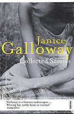 Collected Stories by Janice Galloway (Paperback, 2009)