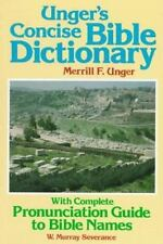 Unger's Concise Bible Dictionary: With Complete Pronunciation Guide to Bible Nam