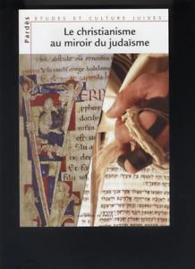 (178) Le christianisme au miroir du judaïsme / Pradès