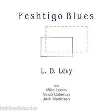 Peshtigo Blues - L. D. LĔVY - ultra-rare CD, ADD - 1991 - will ship WW