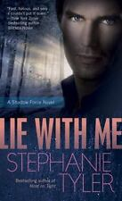 Lie with Me (Shadow Force Series, Book 1) by Tyler, Stephanie, Good Book