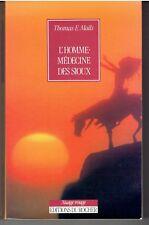 L'Homme médecine des Sioux Fools Crow 1890 - 1989 par Thomas E. Mails / Indiens