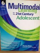 Multimodal Learning for the 21st Century Adolescent by Tom Bean 2010 SC - NEW