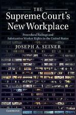 The Supreme Court's New Workplace : Procedural Rulings and Substantive Worker...