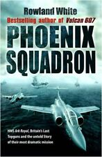 "Phoenix Squadron: HMS ""Ark Royal"", Britains's Last Topguns and the Un."